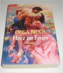 Herz im Feuer.: Olga Bicos: 9783442352258: Amazon.com: Books