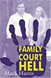 Family Court HELL