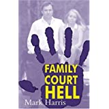 Family Court HELLby Mark Harris