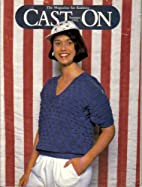 Cast On: The Magazine for Knitters, Summer,…