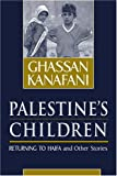 Palestines Children: Returning to Haifa & Other Stories