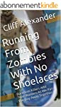 Running From Zombies With No Shoelace...