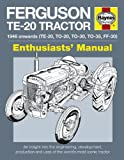 Ferguson TE-20 Tractor Manual: An Insight into Owning, Restoring and Using the World's Most Well-known Tractor (Owners' Workshop Manual) (0857330101) by Ware, Pat