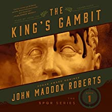 The King's Gambit Audiobook by John Maddox Roberts Narrated by John Lee