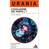 L&#39;evoluzione del vuoto - 1a parte (Urania)di Peter F. Hamilton