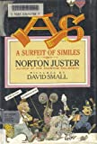 A Surfeit of Similes (0688081398) by Juster, Norton