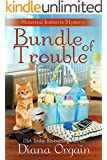 Bundle of Trouble (humorous mystery) (A Maternal Instincts Mystery Book 1)