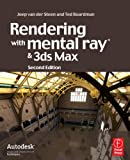 Rendering with mental ray and 3ds Max, Second Edition