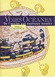 img - for Voies Oceanes de l'ancien aux nouveaux mondes book / textbook / text book