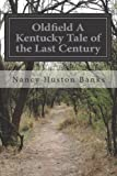 img - for Oldfield A Kentucky Tale of the Last Century book / textbook / text book
