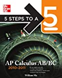 5 Steps to a 5 AP Calculus AB and BC, 2010-2011 Edition (5 Steps to a 5 on the Advanced Placement Examinations Series)