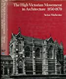 High Victorian Movement in Architecture, 1850-70 (0710070713) by Muthesius, Stefan
