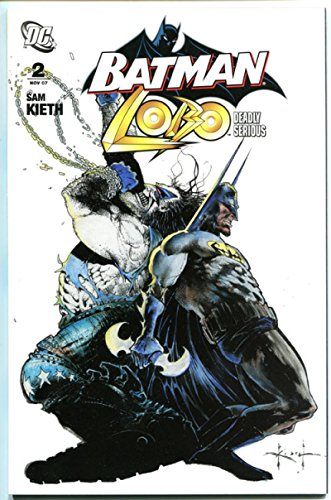 BATMAN LOBO #1 2 Deadly Serious, NM, Sam Kieth, 2007, more in store