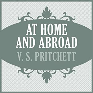 At Home and Abroad | [V. S. Pritchett]