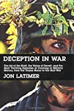 img - for Deception in War: The Art of the Bluff, the Value of Deceit, and the Most Thrilling Episodes of Cunning in Military History, from the Trojan Horse to the Gulf War book / textbook / text book
