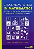 img - for Creative Activities in Mathematics Book I: Problem-based maths investigations for lower and middle primary by Derek Holton (2016-01-30) book / textbook / text book