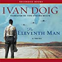 The Eleventh Man (       UNABRIDGED) by Ivan Doig Narrated by Tom Stechschulte
