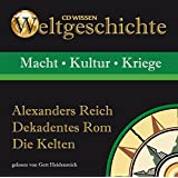 CD WISSEN - Weltgeschichte - Alexanders Reich, Dekadentes Rom, Die Kelten, 1 CD
