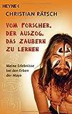 Vom Forscher, der auszog, das Zaubern zu lernen (3453701232) by Christian Rätsch