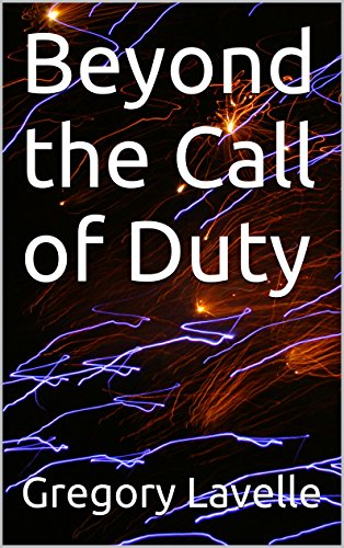 Gregory Lavelle - Beyond the Call of Duty