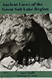 Ancient Caves of the Great Salt Lake Region (0874809908) by Steward, Julian H