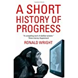 A Short History of Progressby Ronald Wright