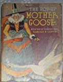 Pop-Up Mother Goose With Pop-Up Illustrations in Full Color by Harold. B. Lentz