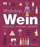 Workshop Wein: entdecken - verkosten - genießen