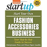 Start Your Own Fashion Accessories Business (Start Your Own...)