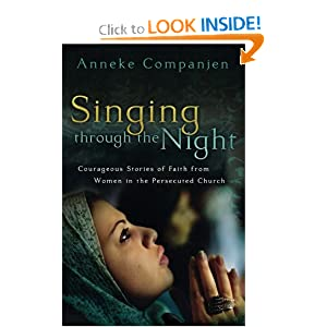 Singing through the Night: Courageous Stories of Faith from Women in the Persecuted Church e-book downloads