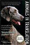 Animals in Translation: Using the Mysteries of Autism to Decode Animal Behavior (A Harvest Book) (0156031442) by Temple Grandin