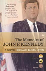 The Memoirs of John F. Kennedy: A Novel [Paperback]