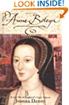 Anne Boleyn: A New Life of England's...