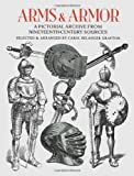 Arms and Armor: A Pictorial Archive from Nineteenth-Century Sources