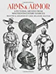 Arms and Armor: A Pictorial Archive f...