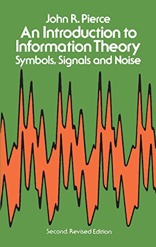 Download An Introduction to Information Theory: Symbols, Signals and Noise (Dover Books on Mathematics)