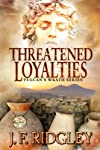 Threatened Loyalties (Vulcan's Wrath)