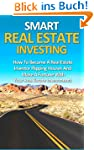 Smart Real Estate Investing: How To B...