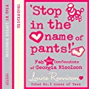 Confessions of Georgia Nicolson (9) - 'Stop in the name of pants!' (       UNABRIDGED) by Louise Rennison Narrated by Louise Rennison