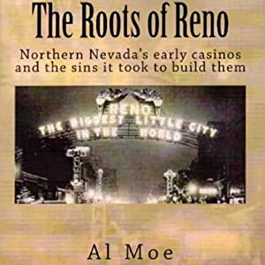 The Roots of Reno | [Al W. Moe]