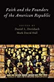 img - for Faith and the Founders of the American Republic book / textbook / text book