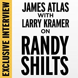 Exclusive Interview: James Atlas with Larry Kramer on Randy Shilts | [Larry Kramer]
