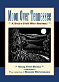 img - for Moon Over Tennessee: A Boy's Civil War Journal by Craig Crist-Evans (2003-06-16) book / textbook / text book
