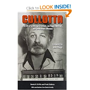 Cullotta: The Life of a Chicago Criminal, Las Vegas Mobster and Government Witness (True Crime) Dennis N. Griffin and Frank Cullotta