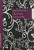 img - for Expresiones y dichos populares / Expressions and Popular Sayings (Spanish Edition) book / textbook / text book