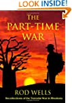 The Part-Time War: Recollections of t...