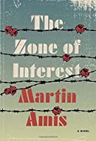 The Zone of Interest: A novel