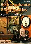 Selbst gebaute R�hrenradios: Experime...