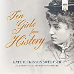 Ten Girls from History | Kate Dickinson Sweetser,Amy Puetz - editor