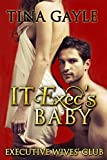 Romance: IT Exec's Baby (Executive Wives' Club - (Romance with strong Women Fiction Elements) Book 2)
